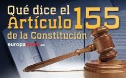 La Constitución española de 1978. Título VIII. De la Organización Territorial del Estado Capítulo tercero. De las Comunidades Autónomas Ver sinopsis Artículo 155 Si una Comunidad Autónoma no cumpliere las obligaciones que la Constitución u otras leyes le impongan, o actuare de forma que atente gravemente al interés general de España, el Gobierno, previo requerimiento al Presidente de la Comunidad Autónoma y, en el caso de no ser atendido, con la aprobación por mayoría absoluta del Senado, podrá adoptar las medidas necesarias para obligar a aquélla al cumplimiento forzoso de dichas obligaciones o para la protección del mencionado interés general. Para la ejecución de las medidas previstas en el apartado anterior, el Gobierno podrá dar instrucciones a todas las autoridades de las Comunidades Autónomas. La Constitución española de 1978.